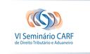 VI Seminário CARF
