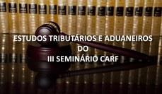 Capa Estudos Tributários e Aduaneiros III Seminário CARF